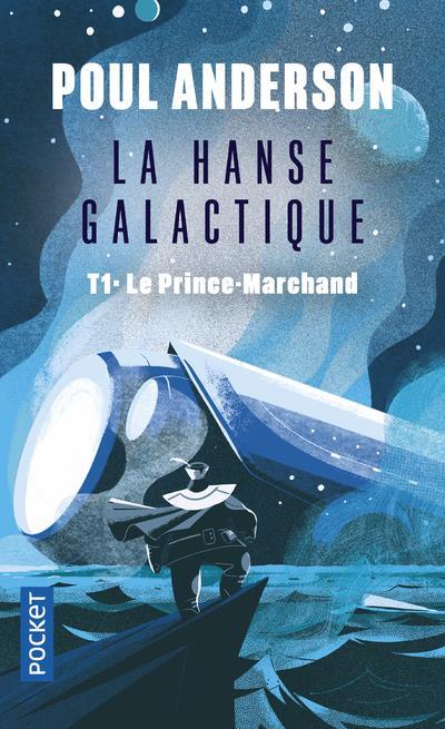 LA HANSE GALACTIQUE - TOME 1 LE PRINCE-MARCHAND - VOL1