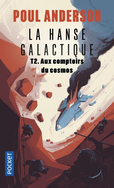 LA HANSE GALACTIQUE - TOME 2 AUX COMPTOIRS DU COSMOS - VOL02