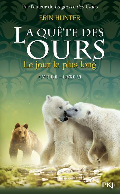 LA QUETE DES OURS CYCLE II - TOME 6 LE JOUR-LE-PLUS-LONG - VOL6