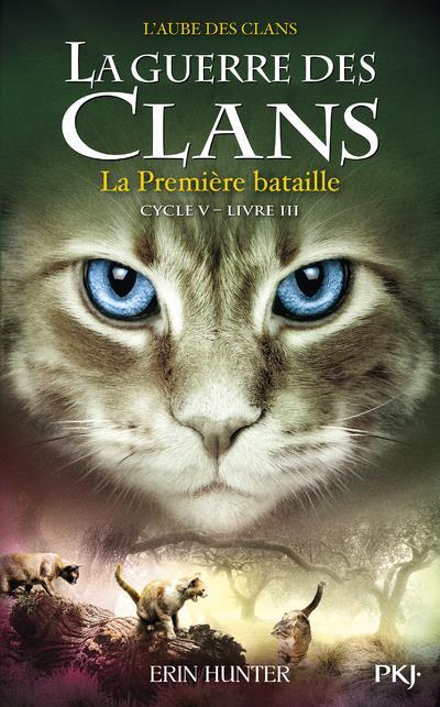 LA GUERRE DES CLANS - CYCLE V L'AUBE DES CLANS - TOME 3 LA PREMIERE BATAILLE - VOL3