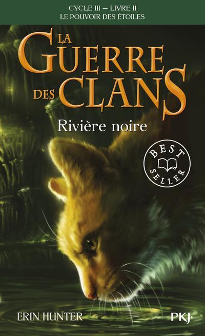 LA GUERRE DES CLANS CYCLE III LE POUVOIR DES ETOILES - TOME 2 RIVIERE NOIRE