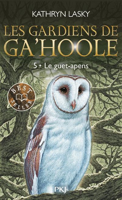LES GARDIENS DE GA'HOOLE - TOME 5 LE GUET-APENS