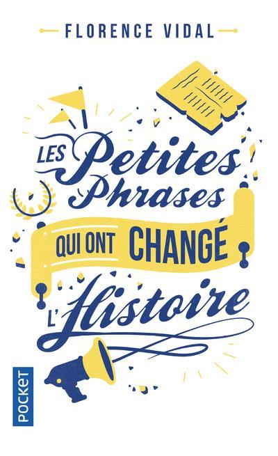 LES PETITES PHRASES QUI ONT CHANGE L'HISTOIRE