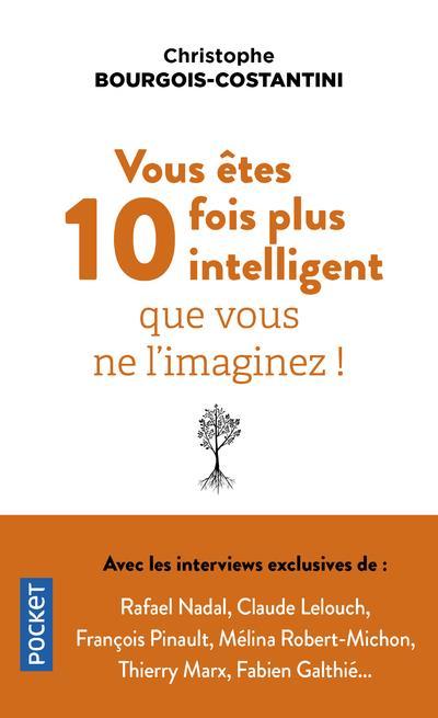 VOUS ETES 10 FOIS PLUS INTELLIGENT QUE VOUS NE L'IMAGINEZ !
