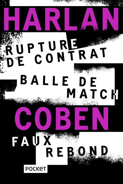 RUPTURE DE CONTRAT / BALLE DE MATCH / FAUX REBOND - COLLECTOR