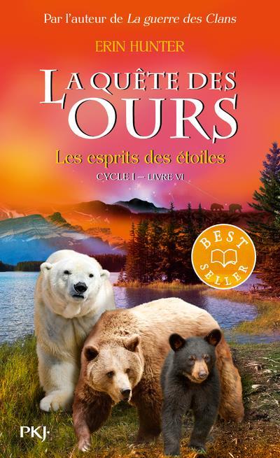 LA QUETE DES OURS CYCLE I - TOME 6 LES ESPRITS DES ETOILES - VOL6