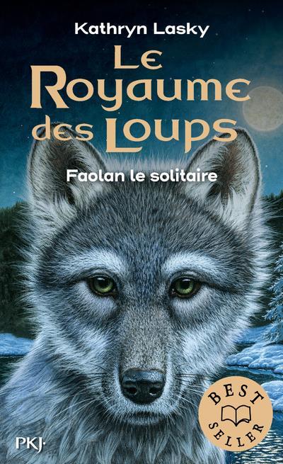 LE ROYAUME DES LOUPS - TOME 1 FAOLAN LE SOLITAIRE - VOL1
