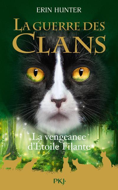 LA GUERRE DES CLANS : LA VENGEANCE D'ETOILE FILANTE - HORS SERIE