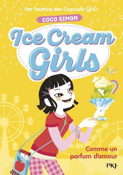 ICE CREAM GIRLS - TOME 5 COMME UN PARFUM D'AMOUR - VOL05