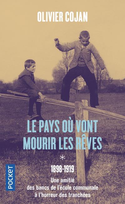LE PAYS OU VONT MOURIR LES REVES - TOME 1 1898-1919 - VOL01