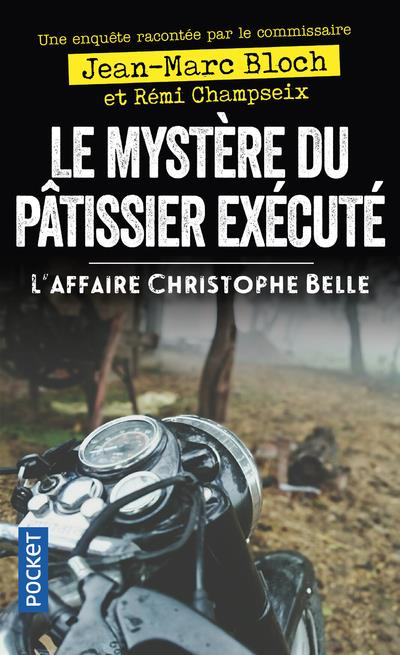 LE MYSTERE DU PATISSIER EXECUTE - L'AFFAIRE CHRISTOPHE BELLE