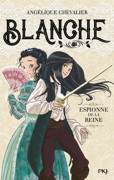 BLANCHE - TOME 1 ESPIONNE DE LA REINE - VOL01