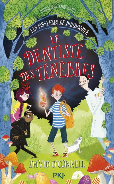 LES MYSTERES DE DUNDOODLE - TOME 2 LE DENTISTE DES TENEBRES - VOL02