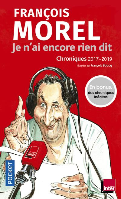 JE N'AI ENCORE RIEN DIT - CHRONIQUES 2017-2019