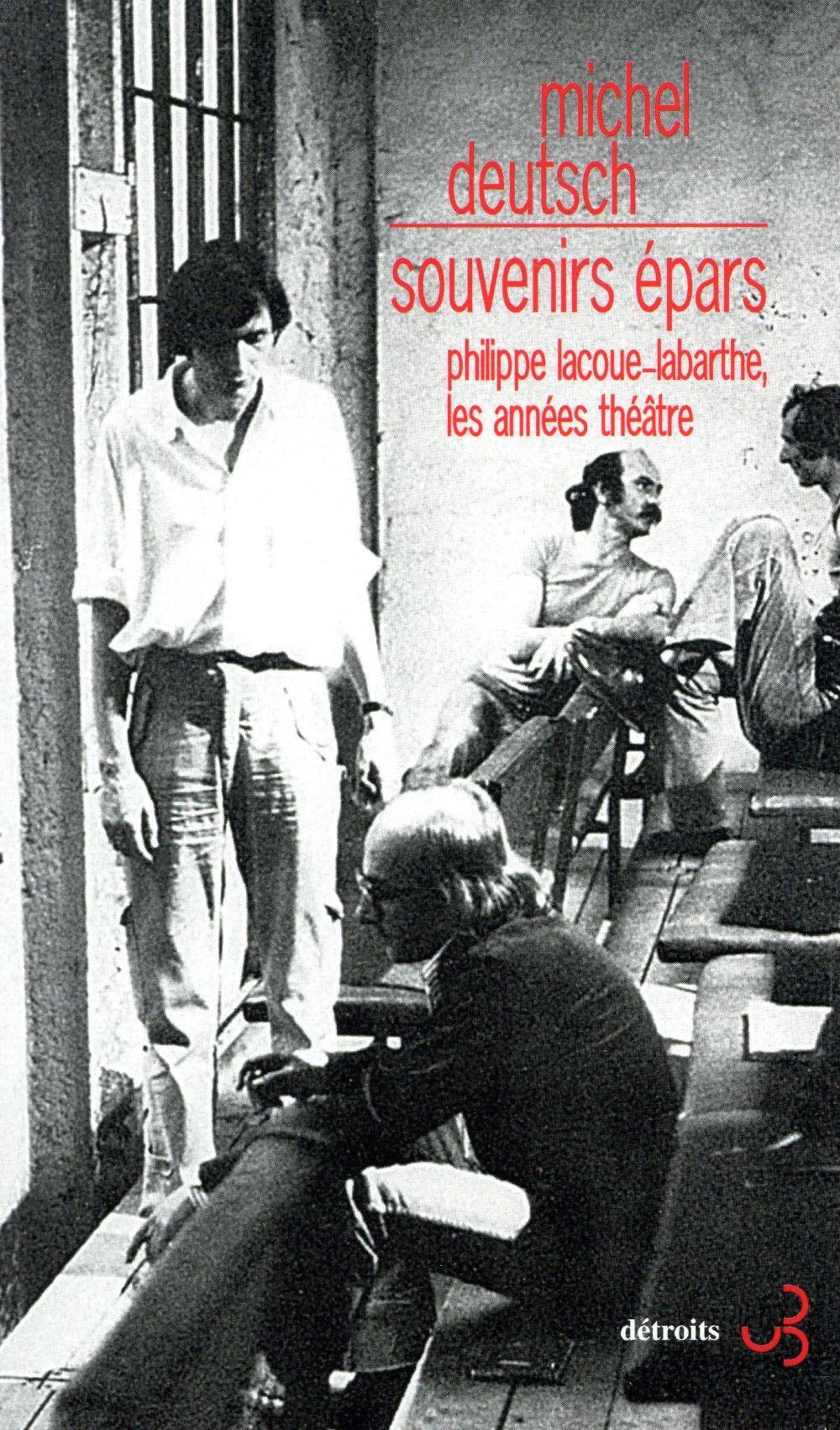 SOUVENIRS EPARS PHILIPPE LACOUE-LABARTHE, LES ANNEES THEATRE