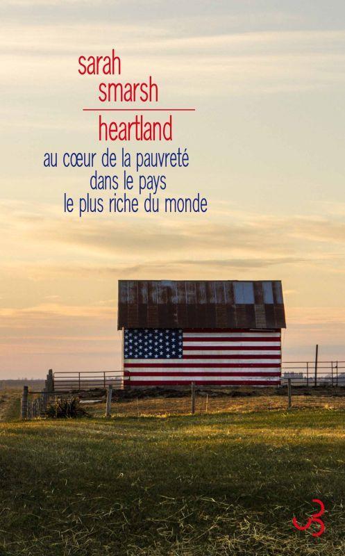 HEARTLAND. AU COEUR DE LA PAUVRETE DANS LE PAYS LE PLUS RICHE DU MONDE