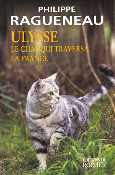 ULYSSE, LE CHAT QUI TRAVERSA LA FRANCE