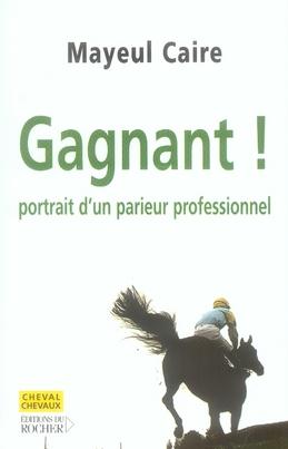 GAGNANT ! - PORTRAIT D'UN PARIEUR PROFESSIONNEL