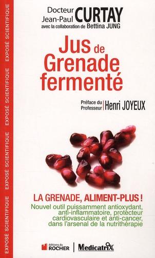 JUS DE GRENADE FERMENTE : LA GRENADE ALIMENT PLUS