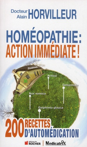 HOMEOPATHIE : ACTION IMMEDIATE ! : 200 RECETTES D AUTOMEDICATION