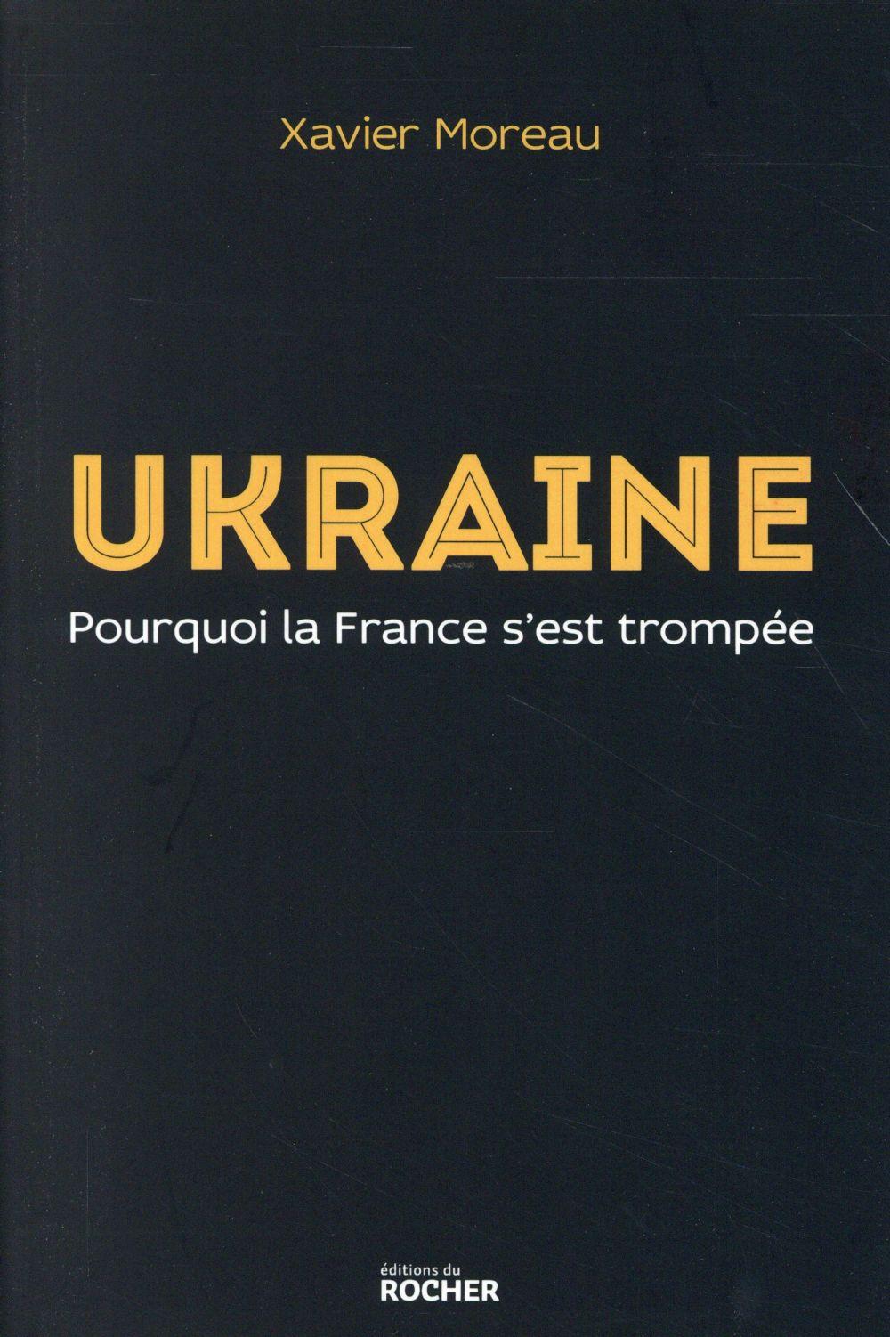 UKRAINE - POURQUOI LA FRANCE S'EST TROMPEE