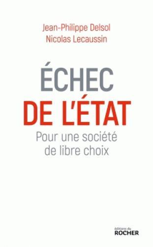 ECHEC DE L'ETAT - POUR UNE SOCIETE DE LIBRE CHOIX