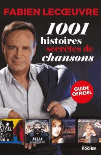 1001 HISTOIRES SECRETES DE CHANSONS