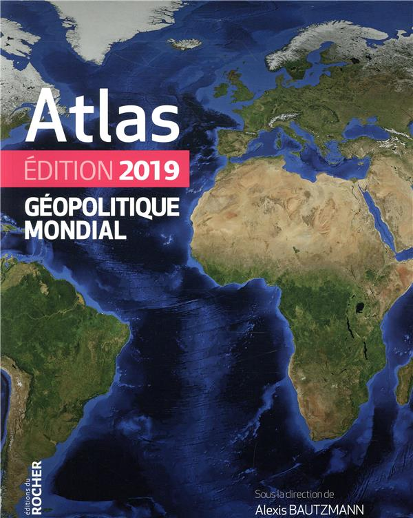 ATLAS GEOPOLITIQUE MONDIAL 2019