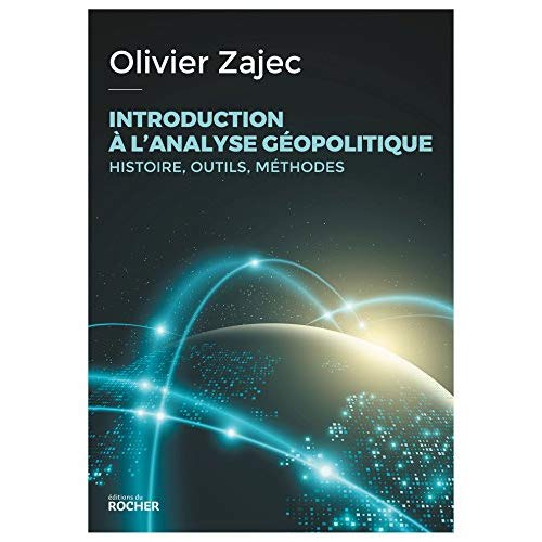 INTRODUCTION A L'ANALYSE GEOPOLITIQUE - HISTOIRE, OUTILS, METHODES