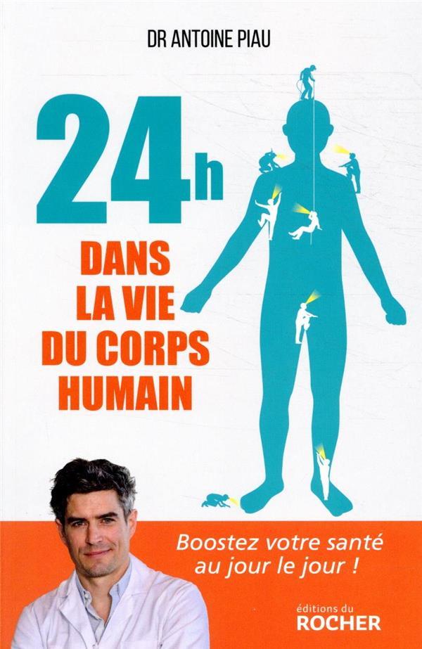 24 HEURES DANS LA VIE DU CORPS HUMAIN - BOOSTEZ VOTRE SANTE AU JOUR LE JOUR !