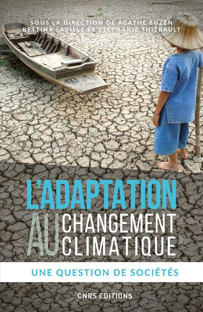 L'ADAPTATION AU CHANGEMENT CLIMATIQUE - UNE QUESTION DE SOCIETES
