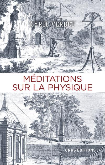 MEDITATIONS SUR LA PHYSIQUE