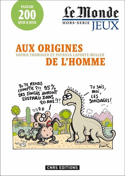 AUX ORIGINES DE L'HOMME - LE MONDE HORS-SERIE JEUX