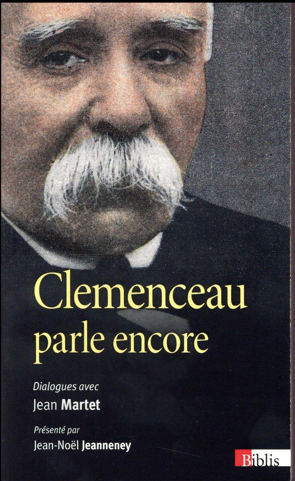 CLEMENCEAU PARLE ENCORE. DIALOGUES AVEC JEAN MARTET