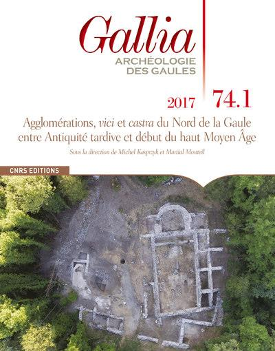 GALLIA 74.1 AGGLOMERATIONS, VICI ET CASTA DU NORD DE GAULE ENTRE ANTIQUITE TARDIVE DEBUT HAUTE MOYEN