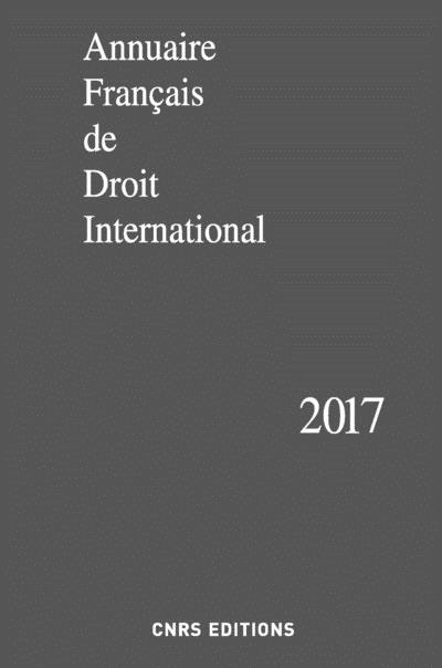 ANNUAIRE FRANCAIS DE DROIT INTERNATIONAL 2017