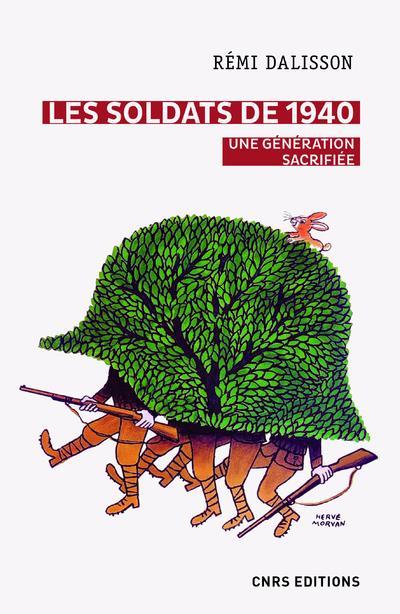 LES SOLDATS DE 1940. UNE GENERATION SACRIFIEE