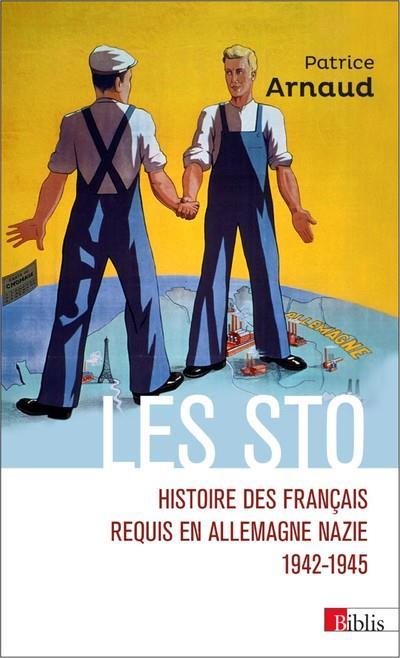 LES STO. HISTOIRE DES FRANCAIS REQUIS EN ALLEMAGNE NAZIE 1942-1945
