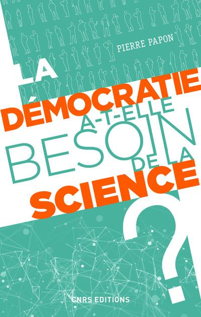 LA DEMOCRATIE A-T-ELLE BESOIN DE LA SCIENCE ?