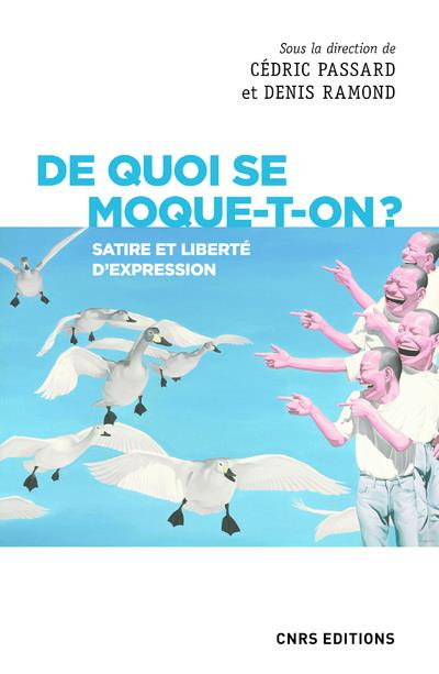 DE QUOI SE MOQUE-T-ON ? SATIRE ET LIBERTE D'EXPRESSION