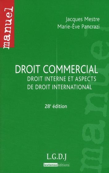DROIT COMMERCIAL. DROIT INTERNE ET ASPECTS DE DROIT INTERNATIONAL, 28 EME EDITION