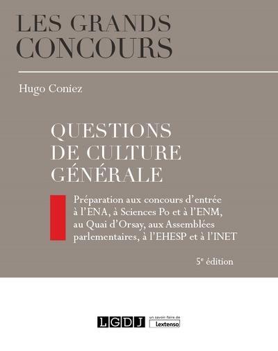 QUESTIONS DE CULTURE GENERALE - PREPARATION AUX CONCOURS D'ENTREE A L'ENA, A SCIENCES PO ET A L'ENM,