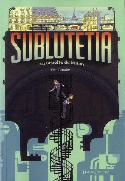 SUBLUTETIA - LA REVOLTE DE HUTAN (T1)