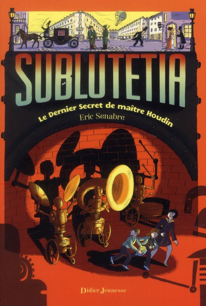 SUBLUTETIA - LE DERNIER SECRET DE MAITRE HOUDIN (T2)