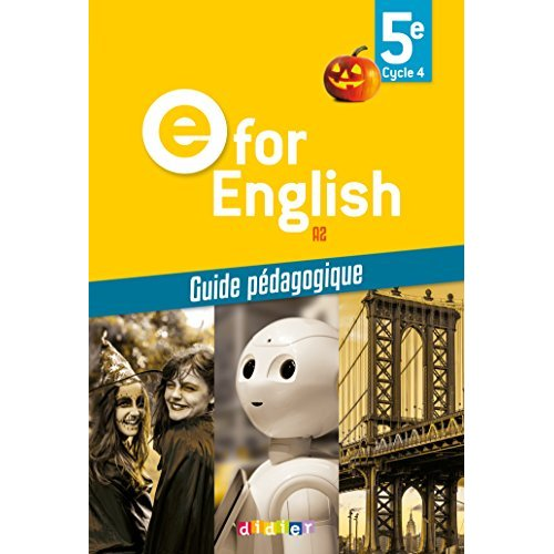 E FOR ENGLISH 5E (ED. 2017) - GUIDE PEDAGOGIQUE - VERSION PAPIER