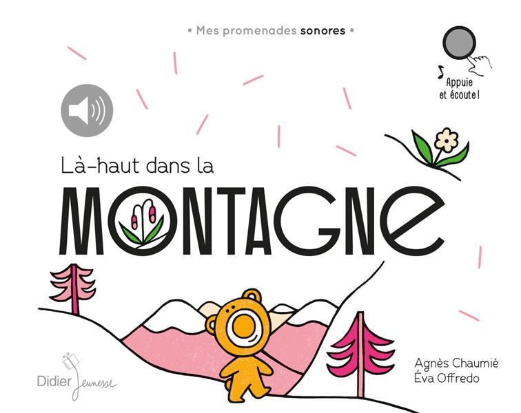 LA-HAUT, DANS LA MONTAGNE - MES PROMENADES SONORES - A LA MONTAGNE - MES PROMENADES SONORES