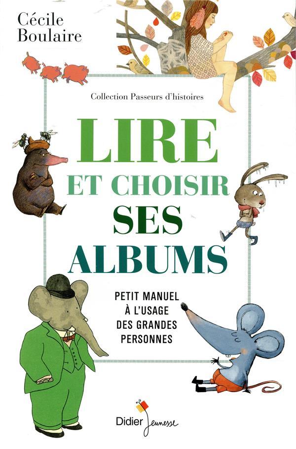 LIRE ET CHOISIR SES ALBUMS, PETIT MANUEL A L'USAGE DES GRANDES PERSONNES