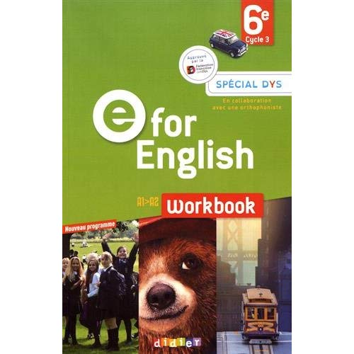 E FOR ENGLISH 6E - WORKBOOK  SPECIAL DYS - VERSION PAPIER