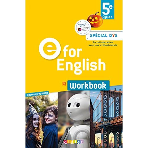 E FOR ENGLISH 5E (ED. 2017) - WORKBOOK SPECIAL DYS - VERSION PAPIER