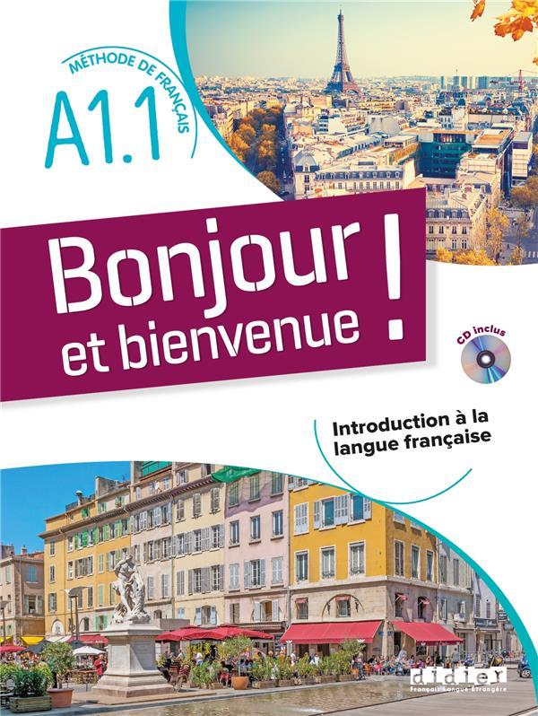 BONJOUR ET BIENVENUE ! - EN FRANCAIS  A1.1 - LIVRE + CD